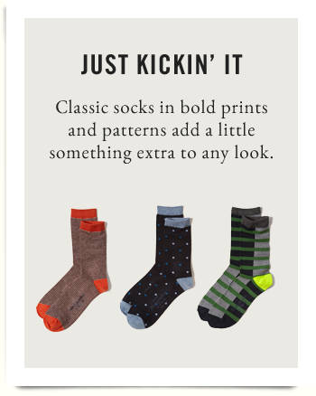 Just kickin' it. Classic socks in bold prints and patterns add a little something extra to any look.