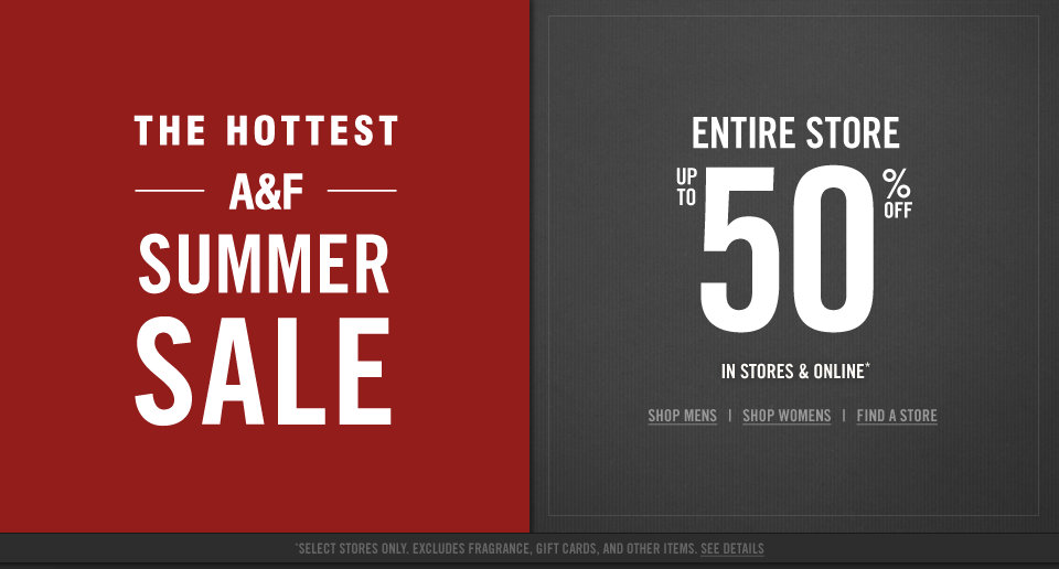 Take up to 50% off the entire Abercrombie & Fitch store, in stores and online for a limited time!
