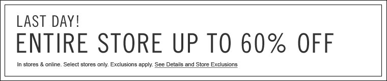 Entire Store Up to 60% off - in stores & online