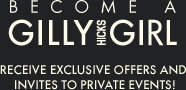 Become A Gilly Hicks Girl Recieve Exclusive Offers And Invites To Private Events