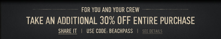 take 30% off your purchase with code BEACHPASS!