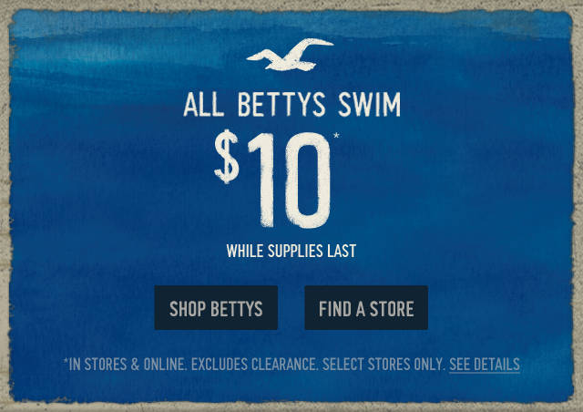 All Bettys swim is $10 for a limited time!