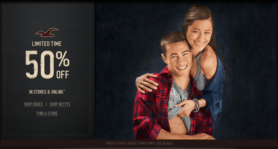 Select Hollister Co. styles are 50% off in stores and online!