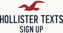 Hollister Texts Sign Up
