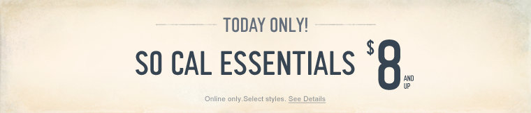 Today only - So Cal Essentials $8 & up - online only